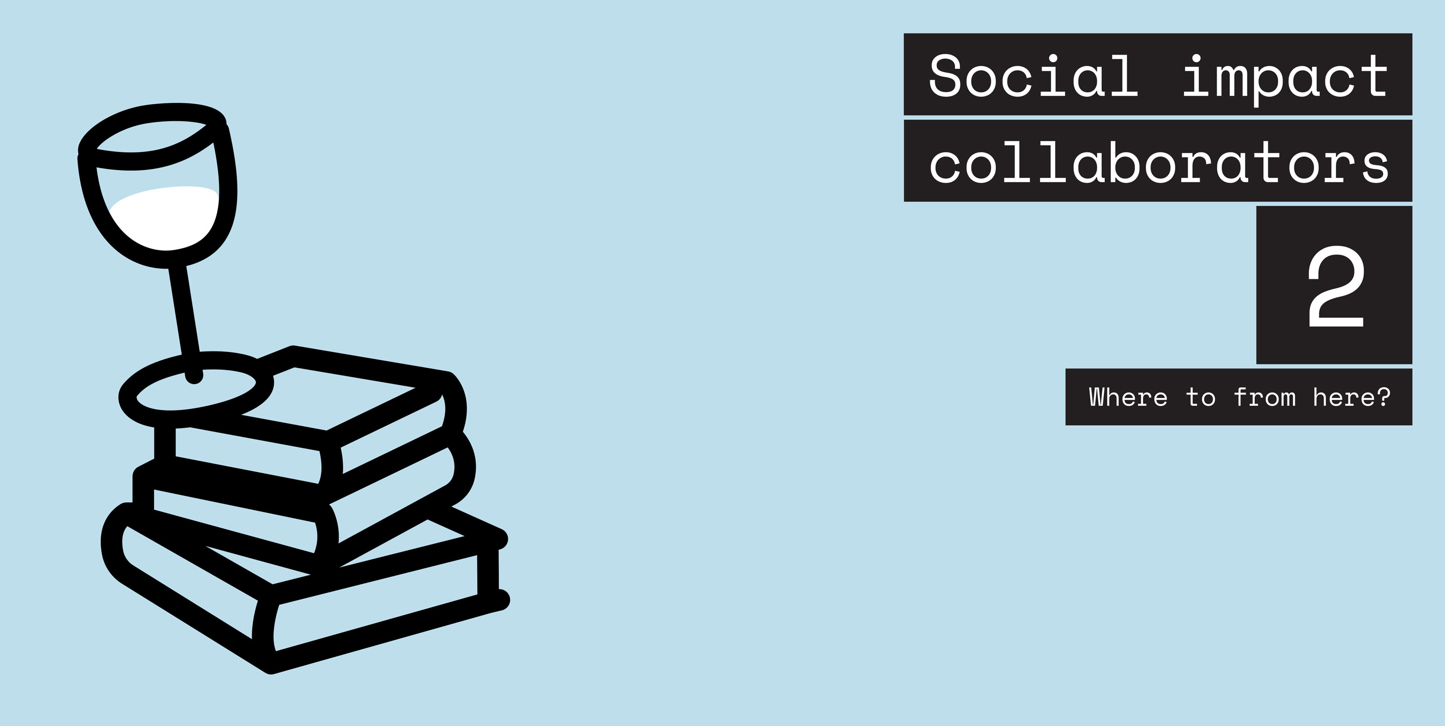 Social impact collaborators #2: Where to from here?